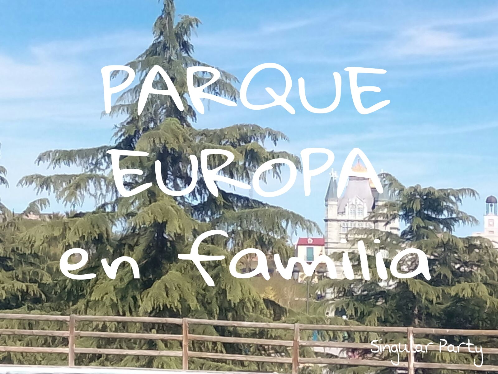 Parque Europa en familia